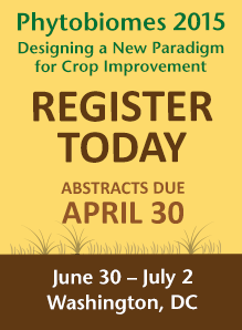 Register today for Phytobiomes 2015, Abstracts due April 30, June 30-July 2, Washington DC